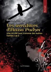 """Couverture livre les aventures de Anna Parker T1 et T2 par Emma B Thyste, paru aux édition """"les 3 colonnes"""",ISBN 979-2-37081-008-3"""