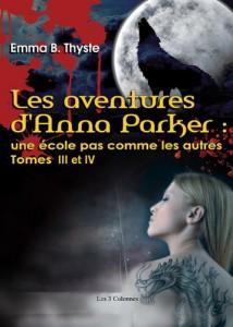 """Couverture livre les aventures de Anna Parker T3 et T4 par Emma B Thyste, paru aux édition """"les 3 colonnes"""", ISBN 979-2-37081-009-0, 9792370810090"""